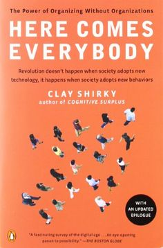 Here Comes Everybody: The Power of Organizing Without Organizations by Clay Shirky,http://www.amazon.com/dp/0143114948/ref=cm_sw_r_pi_dp_6wXjtb1X1C6N152H