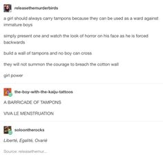 On the terror of tampons: | 29 Funny As Fuck Tumblr Posts About Periods
