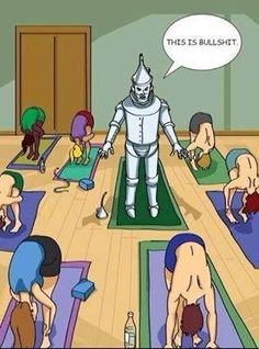 Hahaha love it!  That was me in my one and only yoga class.