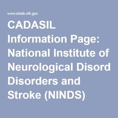 CADASIL Information Page: National Institute of Neurological Disorders and Stroke (NINDS)