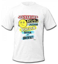 Vicces póló, Légy szíves beszélj lassan Lol, Humor, Funny, Mens Tops, T Shirt, Women, Supreme T Shirt, Tee Shirt, Humour