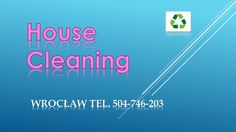 Wrocław, tel. 504-746-203 Regular Domestic Cleaning End of Tenancy Cleaning One Off Deep Cleaning Upholstery Cleaning Services Office Cleaning Spring Cleaning After Party Cleaning Ironing Services Window Cleaning  Oven Cleaning. English speaking.