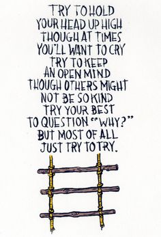 Keep trying! #try #ask #openmind #headuphigh