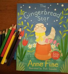 The Gingerbread Star by Anne Fine: A plain little grey worm& wish to be a glow worm Beautiful Cover, Worms, Children's Books, Gingerbread, Wish, Glow, This Book, Colours, Stars