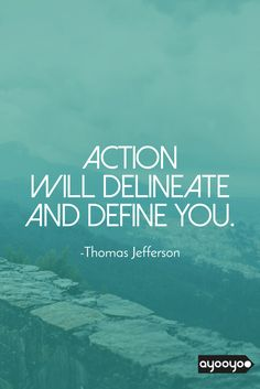 Action will define you. #motivationalquotes #positivequotes #entrepreneurquotes #ayooyoo