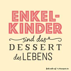 "This is beautiful gifts for you of enkels – with the spruch ""Enkelkinder are the Dessert of the Life"" and two photos on the blumentop is the richtige giftidee in handumdrehen fertig! Grandkids Quotes, Quotes About Grandchildren, Grandma Quotes, Star Quotes, Motivational Quotes For Students, School Motivation, Friends Are Like, Sarcasm Humor, Empowering Quotes"