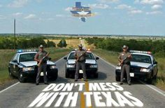 Don't mess with Texas Texas Texans, Dallas Texas, Sirens, Police Truck, Police Cars, Ford Police, State Police, Fun Facts About Texas, Texas State Trooper