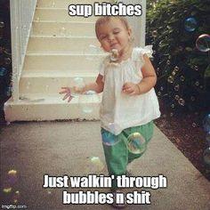 Bubbles n shit