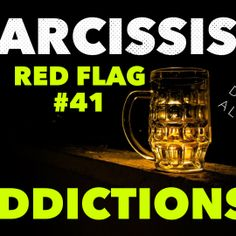 Red Flag of a Narcissist #41: Addictions @tracyamalone