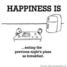 so I found some pizza quotes, don't mind if I do. Cute Happy Quotes, Super Funny Quotes, Funny Happy, What Makes You Happy, Are You Happy, Pizza Quotes, Food Quotes, Quotes About Everything, Best Inspirational Quotes