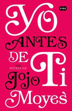 El universo de los libros: Yo antes de ti (Jojo Moyes)