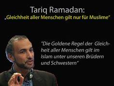 Die goldene Regel der Gleichheit aller Menschen gilt im Islam (nur) unter unseren Brüdern und Schwestern. — Tariq Ramadan