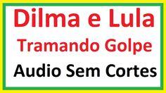 Conversa Entre Dilma e Lula Na Íntegra Audio Sem Cortes