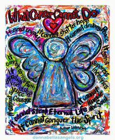 """Colorful Cancer Angel with the cancer poem """"What Cancer Cannot Do"""" by non-profit DonnaBellas Angels #Cancer #Angels"""