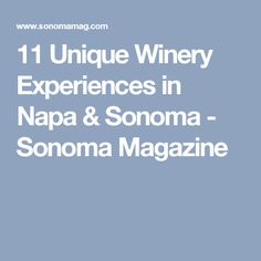 11 Unique Winery Experiences in Napa & Sonoma - Sonoma Magazine