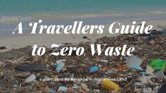 A Travellers Guide to Zero Waste