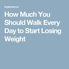 How Much You Should Walk Every Day to Start Losing Weight