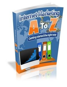 Internet Marketing - Getting Started The Right Way!