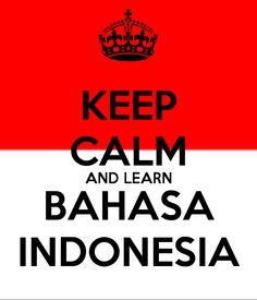 KEEP CALM AND LEARN BAHASA INDONESIA
