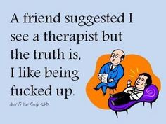 A friend suggested I see a therapist