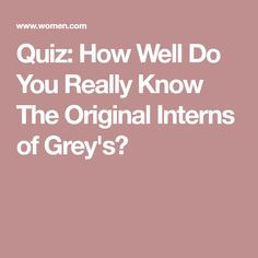 Quiz: How Well Do You Really Know The Original Interns of Grey's?