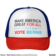 Bernie - Make America Great For All Trucker Hat