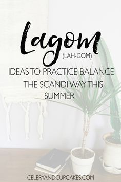 Lagom is the Swedish concept of balanced living. Here are some lagom activities and ideas to help you feel more balanced this summer