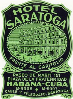 Hotel Saratoga ♥ vintage luggage sticker 1910. Saratoga hotel is today Havana's the most luxurious property. http://Netssa.com/saratoga_hotel.html