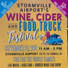 Stormville Wine, Cider and Food Truck Festival SAT. SEP. 28th, 11:00 AM ~ 5:00 PM Stormville Airport, 428 Route 216, Stormville, New York 12582 Food Truck Festival, Kids Zone, Music For Kids, Wine Recipes, Wines, Trucks, Dessert, York, Fun