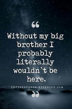 Quotes About Brothers - Brother Quotes And Sibling Sayings - Schwestern Bro And Sis Quotes, Brother Sister Love Quotes, Nephew Quotes, Little Boy Quotes, Brother Birthday Quotes, Brother And Sister Love, Daughter Poems, Funny Sister, Brother Brother