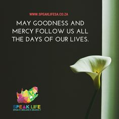 MAY GOODNESS AND MERCY FOLLOW US ALL THE DAYS OF OUR LIVES.   Psalm 23:5-6  You prepare a table before me in the presence of my enemies; You anoint my head with oil; my cup runs over. Surely goodness and mercy shall follow me all the days of my life; and I will dwell in the house of the Lord forever.    #speaklifesa #life #freeapp   http://ift.tt/1NrVDJQ  APP DOWNLOAD: ANDROID:http://bit.ly/22nrtuw  IOS:http://apple.co/1sNSMCd