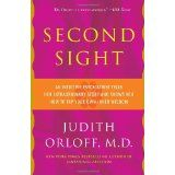 Second Sight: An Intuitive Psychiatrist Tells Her Extraordinary Story and Shows You How To Tap Your Own Inner Wisdom (Paperback)By Judith Orloff