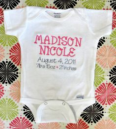 Birth Announcement Bodysuit... If only I had an embroidery machine!!