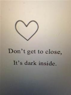 This is a quote I remember from when I first listened to Demons by Imagine Dragons. This is a quote from a song that isn't about depression, but it is a quote to remember that all of us have demons we battle. Weather it's depression or not. Just remember that.