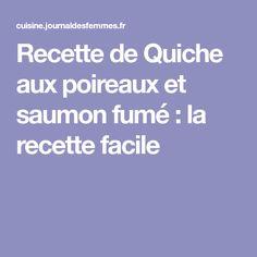 Recette de Quiche aux poireaux et saumon fumé : la recette facile