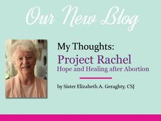 Sister Geraghty, shares her thoughts on the hope and healing of Project Rachel.