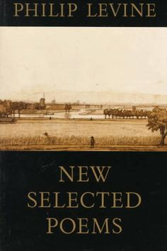 New Selected Poems | Philip Levine.