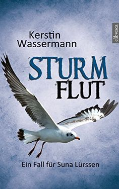 Sturmflut: Ein Fall für Suna Lürssen, http://www.amazon.de/dp/B00CRH9RUS/ref=cm_sw_r_pi_awdl_xs_eKADyb38RGM0T