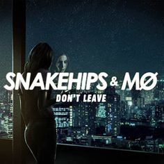 Mundo do Ro | Snakehips - Don't Leave | Musica por Dia #12