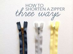 Learn step by step instructions on how to shorten the three most common types of zippers for your needs!