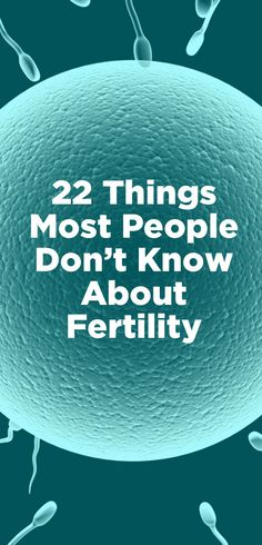 22 Things Most People Misunderstand About Fertility - good to know for work