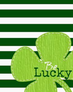 St Patricks Day-BE LUCKY printable