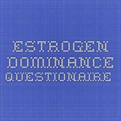 ESTROGEN DOMINANCE QUESTIONAIRE