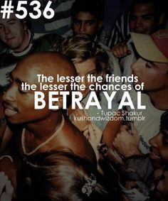 Lesser friends the lesser the chances of betrayal