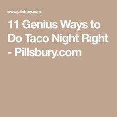 11 Genius Ways to Do Taco Night Right - Pillsbury.com
