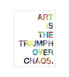 Art Quote Print Art is the Triumph Over Chaos 8x10 by PrissDesigns, $17.00