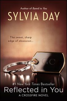 Reflected in You - A Crossfire Novel by Sylvia Day: Book Review