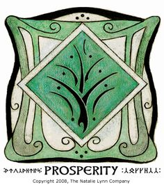 The Faery Prosperity Symbol ~ The center tree-like symbol is a prosperity symbol given to us by the Elves. It can be placed in your home to draw  the energy of prosperity to you. The green color was used because it is the color of prosperity and abundance (and also the color of money!).