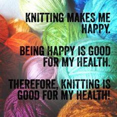 """""""Tejer me hace feliz. Estar feliz es bueno para mi salud. Por ende, tejer es bueno para mi salud.""""  Knitting makes me happy. Being happy is good for my health. Therefore knitting is good for my health."""