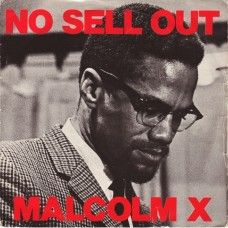 """7"""" 45RPM No Sell Out/Instrumental by Malcolm X/Keith LeBlanc from Island Records (IS 165)"""